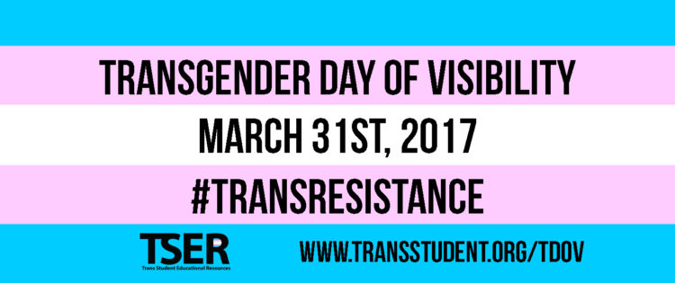 International Transgender Day of Visibility (TDOV) is March 31
