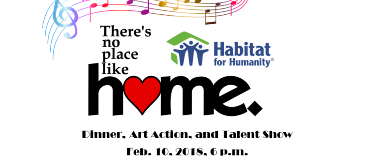 There's No Place Like Habitat Home Dinner/Auction/Show Fundraiser, Feb. 10